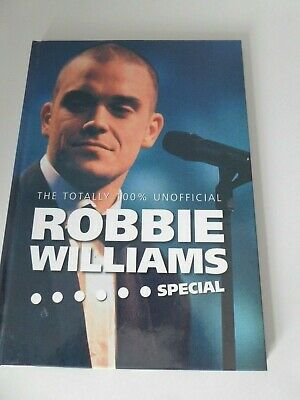 The Totally 100% Unofficial Robbie Williams Special Hardback Book • 6.95£