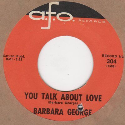 Barbara George  You Talk About Love  AFO 304 Soul Northern Motown • 8£
