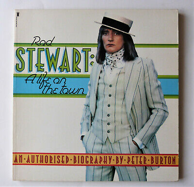 ROD STEWART: A Life On The Town, An Authorised Biography 1977 1st Edition. • 6.99£