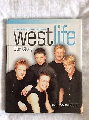 Westlife: Our Story The Official Book By Rob McGibbon Hardback Book • 2.49£