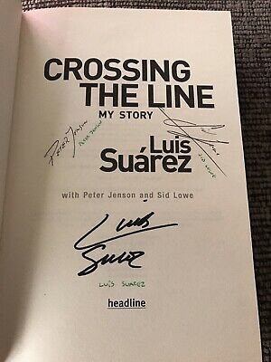 'Crossing The Line' Luis Suarez P Jenson Sid Lowe SIGNED Hardback Book Liverpool • 30£