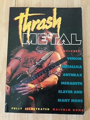 Thrash Metal Fully Illustrated Book Malcolm Dome Good Condition  • 3.50£
