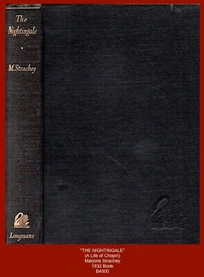 THE NIGHTINGALE   (A Life Of Chopin) Marjorie Strachey - 1932 Book • 4.90£