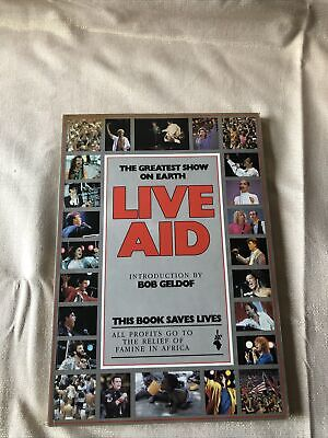 Live Aid Book, The Greatest Show On Earth Introduction By Bob Geldof • 10£