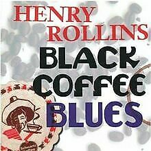 Black Coffee Blues By Rollins,Henry | CD | Condition Very Good • 5.89£
