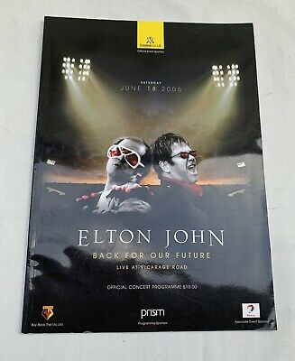 ELTON JOHN 2005 Vicarage Road Concert Programme Watford FC Back For Our Future • 49£