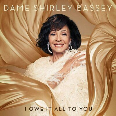 DAME SHIRLEY BASSEY I OWE IT ALL TO YOU CD (New Release 6/11/2020) IN STOCK • 10.96£