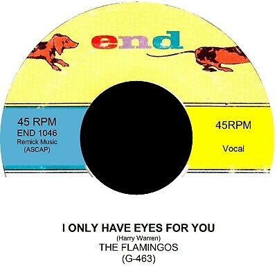 I ONLY HAVE EYES FOR YOU The Flamingos • 10£