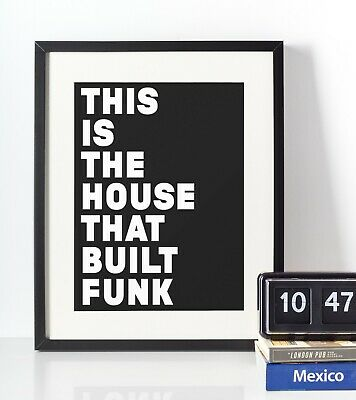This Is The House That Built Funk Print -A4 Size Premium Gloss Paper • 9.99£