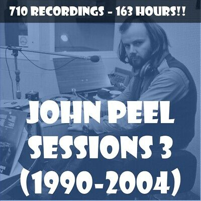John Peel Sessions Vol 3 (1990-2004) 🎵 710 Recordings  - 163 Hours Of Music!! • 14.99£