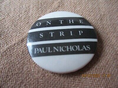 Vintage Paul Nicholas On The Strip  Badge • 1.49£
