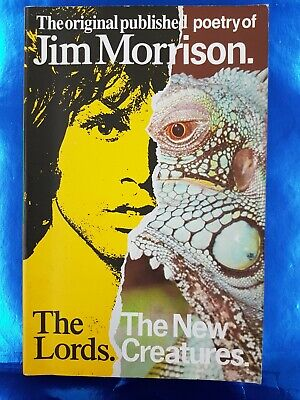 The Lords. The New Creatures - Original Poetry By Jim Morrison - PB Book Pub. By • 20£