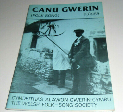 CANU GWERIN {FOLK SONG} No.11/1988:THE JOURNAL OF THE WELSH FOLK SONG SOCIETY • 4.99£
