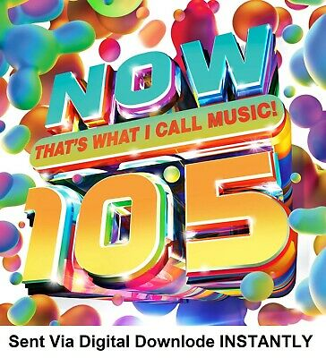 NOW THAT'S WHAT I CALL MUSIC! 105 Sent Via DOWNLODE LINK INSTANTLY • 5£