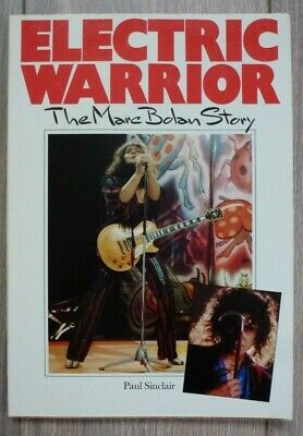 Electric Warrior The Marc Bolan Story Paul Sinclair • 4.99£