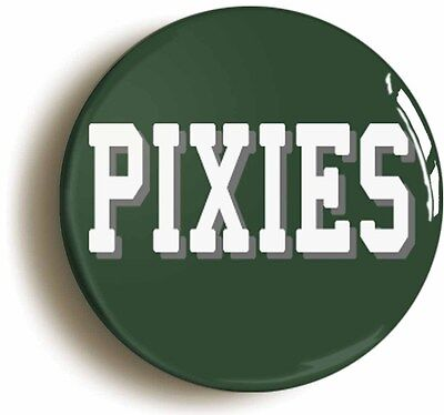 PIXIES BADGE BUTTON PIN (Size Is 1inch/25mm Diameter) • 2.49£