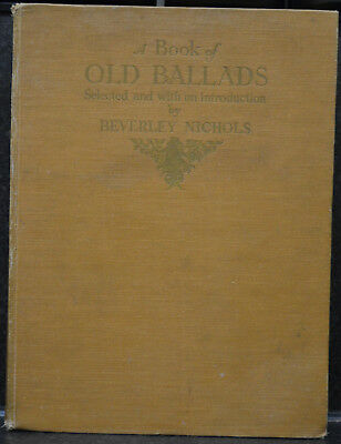 1st Edition Of A Book Of Old Ballads Selected By Beverley Nichols • 32.91£