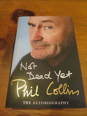 PHIL COLLINS Signed Autobiography NOT DEAD YET Autographed GENESIS 2016 1st Ed • 175£