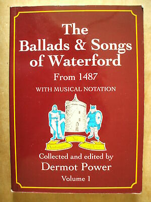 The Ballads & Songs Of Waterford From 1487 - Dermot Power - Irish Folk Music • 10£