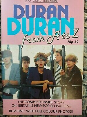 A Pop World Publication Duran Duran From A To Z, Inside Story • 4£