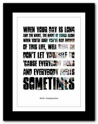 ❤ R.E.M.- Everybody Hurts ❤ Song Lyrics Typography Poster Art Print - A1 A2 A3 • 14.95£