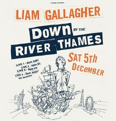 Liam Gallagher: Down By The River 05/12/20. Code Emailed After Purchase. • 10£