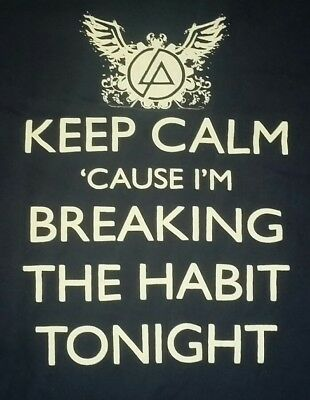 LINKIN PARK Keep Calm Cause I'm Breaking The Habit Tonigh T-shirt SIZE LARGE  • 23.69£