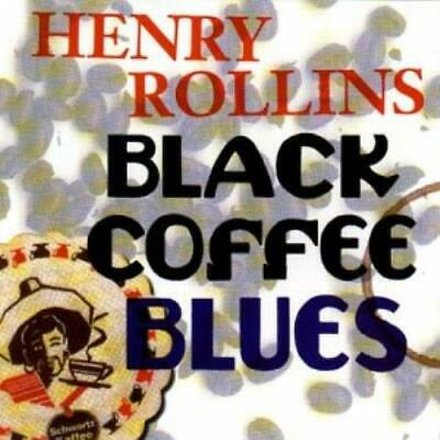 Henry Rollins : Black Coffee Blues CD Highly Rated EBay Seller Great Prices • 9.78£