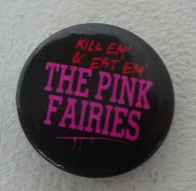 THE PINK FAIRIES Kill 'Em & Eat 'Em 1987 Demon Records PROMO PIN BADGE • 1.99£