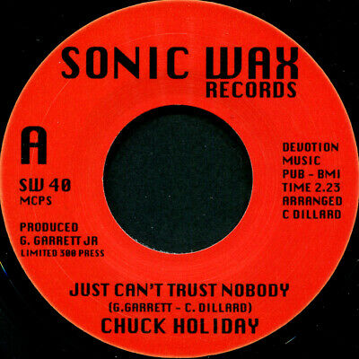 CHUCK HOLIDAY JUST CANT TRUST NOBODY SONIC WAX 40 Soul Northern Motown • 15£
