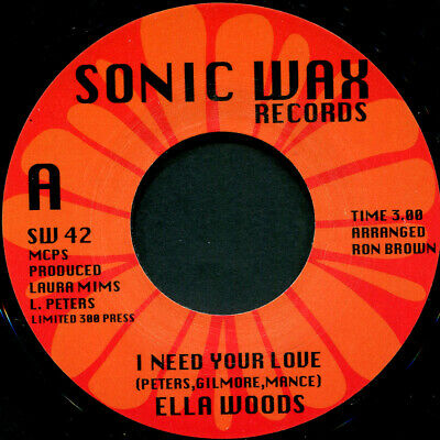 ELLA WOODS  I NEED YOUR LOVE  SONIC WAX 42 Soul Northern Motown • 10£