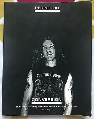 Perpetual Conversion 30 Years & Counting Dan Lilker - S.o.d, Nuclear Assult, Bt • 180£