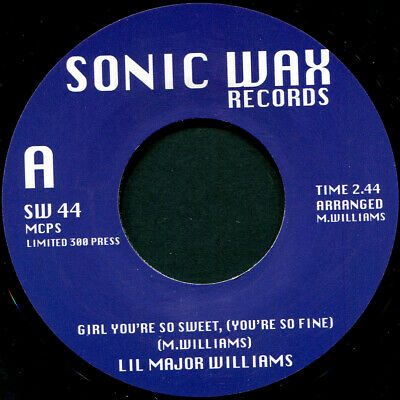 LIL MAJOR WILLIAMS GIRL YOUR SO SWEET TO ME SONIC WAX 44 Soul Northern Motown • 15£