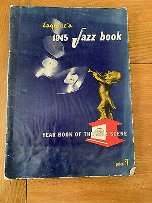 Esquire's 1945 Jazz Book,  Year Book Of The Jazz Scene , Illustrated Jazz Annual • 15£