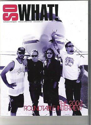 So What! Metallica Fanclub Magazine Vol 15 Number 4 2008 • 9.99£
