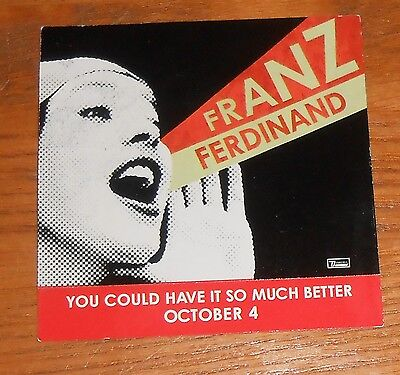 Franz Ferdinand You Could Have It So Much Better Sticker 2-Sided Promo  3x3 • 9.47£