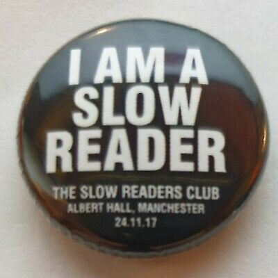 The I Am A Slow Readers Club Official Albert Hall Manchester Button Badge • 9.99£