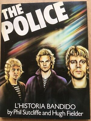 THE POLICE - L'Historia Bandido By Phil Sutcliffe And Hugh Fielder  • 5£