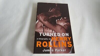 Turned On - A Biography Of Henry Rollins By James Parker - Good Condition • 2£